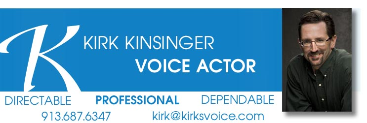 Kirk Kinsinger Voice Actor 913.687.6347